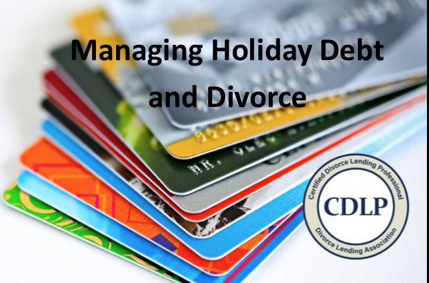 'Tis the Season – Managing Credit Card Debt & Divorce