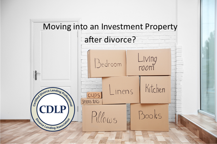Should a divorcing client move into their investment property after divorce?