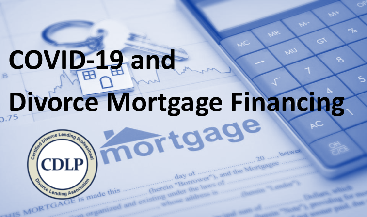 The Impact of COVID-19 and Divorce Mortgage Financing