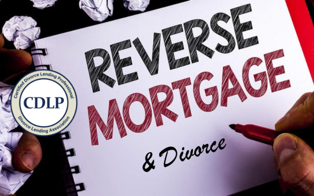 Reverse Mortgage and Divorcing Seniors